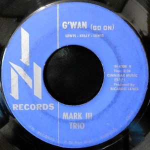7 / MARK III TRIO / G'WAN (GO ON) / GOOD GREASE