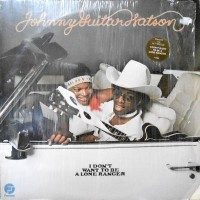 LP / JOHNNY GUITAR WATSON / I DON'T WANT TO BE A LONE RANGER