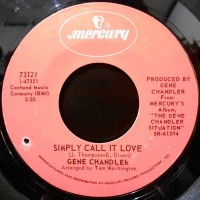 7 / GENE CHANDLER / SIMPLY CALL IT LOVE / GIVE ME A CHANCE