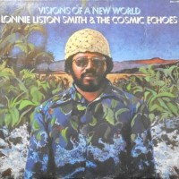 LP / LONNIE LISTON SMITH & THE COSMIC ECHOES / VISIONS OF A NEW WORLD