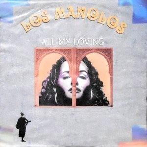 7 / LOS MANOLOS / ALL MY LOVING / LA BALSA