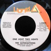 7 / THE SATISFACTIONS / ONE LIGHT TWO LIGHTS / TURN BACK THE TEARS