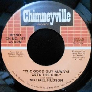 7 / MICHAEL HUDSON / THE GOOD GUY ALWAYS GETS THE GIRL / ALL BECAUSE I LOVE YOU