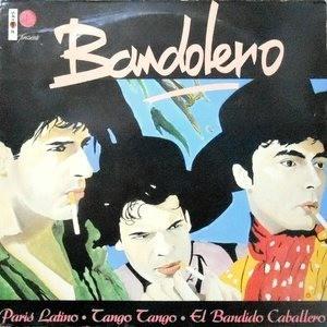 12 / BANDOLERO / PARIS LATINO / TANGO TANGO / EL BANDIDO CABALLERO