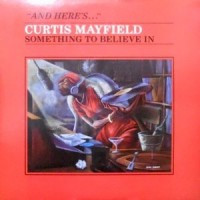 LP / CURTIS MAYFIELD / SOMETHING TO BELIEVE IN