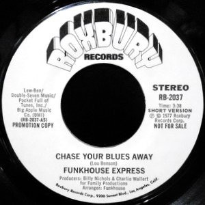 7 / FUNKHOUSE EXPRESS / CHASE YOUR BLUES AWAY