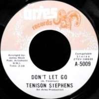 7 / TENISON STEPHENS / DON'T LET GO / CALL ME