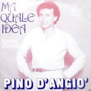 7 / PINO D'ANGIO' / MA QUALE IDEA / LEZIONE D'AMORE