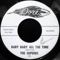 7 / THE SUPERBS / BABY BABY ALL THE TIME / RAINDROPS, MEMORIES, AND TEARS