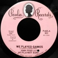 7 / JOHN FRED AND HIS PLAYBOY BAND / WE PLAYED GAMES / LONELY ARE THE LONELY
