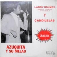 12 / AZUQUITA Y SU MELAO / LARRY HOLMES / CANDILEJAS