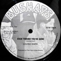 12 / LOUISA MARK / EVEN THOUGH YOU'RE GONE / GONE OUT