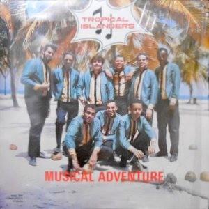 LP / TROPICAL ISLANDERS / MUSICAL ADVENTURE