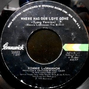 7 / RONNIE LASHANNON / WHERE HAS OUR LOVE GONE