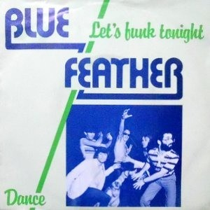 7 / BLUE FEATHER / LET'S FUNK TONIGHT / DANCE