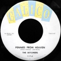 7 / THE SKYLINERS / PENNIES FROM HEAVEN / I'LL BE SEEING YOU