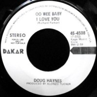 7 / DOUG HAYNES / OO WEE BABY I LOVE YOU