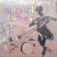 LP / CHICO MENDOZA AND THE LATIN-JAZZ DREAM BAND