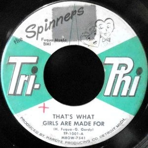 7 / THE SPINNERS / THAT'S WHAT GIRLS ARE MADE FOR / HEEBIE JEEBIE'S