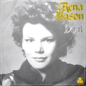 7 / RENA MASON / DO IT / TELL HIM YOU LOVE HIM