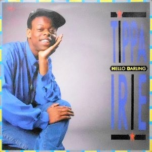 7 / TIPPA IRIE / HELLO DARLING
