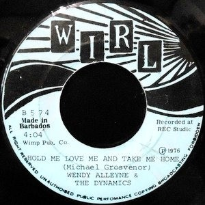 7 / WENDY ALLEYNE & THE DYNAMICS / HOLD ME LOVE ME AND TAKE ME HOME / THIS TIME I'LL BE SWEETER