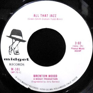 7 / BRENTON WOOD / ALL THAT JAZZ / RAININ' LOVE