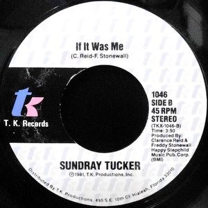7 / SUNDRAY TUCKER / IF IT WAS ME / ASK MILLIE
