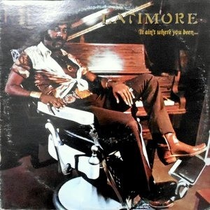 LP / LATIMORE / IT AIN'T WHERE YOU BEEN