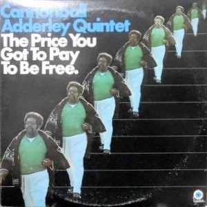 2LP / CANNONBALL ADDERLEY QUINTET / THE PRICE YOU GOT TO PAY TO BE FREE