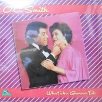 LP / O.C. SMITH / WHAT'CHA GONNA DO
