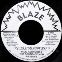 7 / JACK ASHFORD & THE SOUND OF NEW DETROIT / DO THE CHOO CHOO (PART 1)