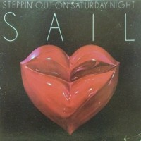 LP / SAIL / STEPPIN' OUT ON SATURDAY NIGHT