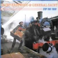 LP / CLINT EASTWOOD & GENERAL SAINT / STOP THAT TRAIN