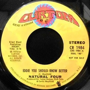7 / NATURAL FOUR / EDDIE YOU SHOULD KNOW BETTER