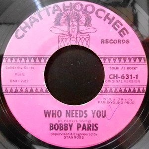 7 / BOBBY PARIS / WHO NEEDS YOU / LITTLE MISS DREAMER
