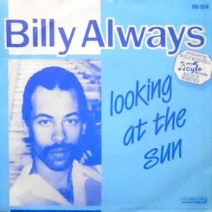 7 / BILLY ALWAYS / LOOKING AT THE SUN / MORE THAN A MINUTE