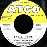 7 / DONNY HATHAWAY / BOSSA NOVA / COME BACK CHARLESTON BLUE