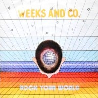 7 / WEEKS AND CO. / ROCK YOUR WORLD