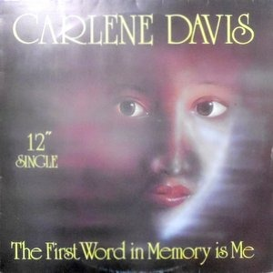 12 / CARLENE DAVIS / THE FIRST WORD IN MEMORY IS ME