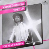 7 / DANIEL SAHULEKA / WAKE-UP / YOU'RE MY SUNBEAM