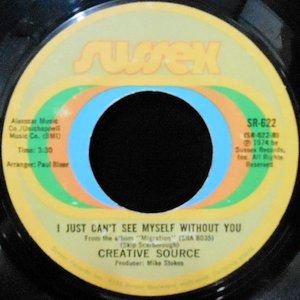 7 / CREATIVE SOURCE / KEEP ON MOVIN' / I JUST CAN'T SEE MYSELF WITHOUT YOU