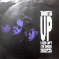 7 / WALLY JUMP JNR. & THE CRIMINAL ELEMENT. / TIGHTEN UP (I JUST CAN'T STOP DANCIN') / LIGHTEN UP
