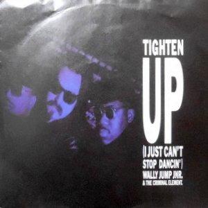 7 / WALLY JUMP JNR. & THE CRIMINAL ELEMENT. / TIGHTEN UP (I JUST CAN'T STOP DANCIN') / LIGHTEN UP