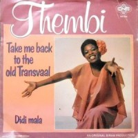 7 / THEMBI / TAKE ME BACK TO THE OLD TRANSVAAL / DIDI MALA