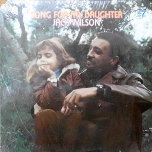 LP / JACK WILSON / SONG FOR MY DAUGHTER