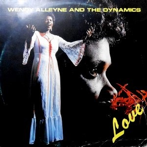 LP / WENDY ALLEYNE AND THE DYNAMICS / LOVE