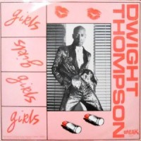12 / DWIGHT THOMPSON / GIRLS GIRLS GIRLS / FIRST CLASS DELIVERY