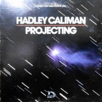 LP / HADLEY CALIMAN / PROJECTING