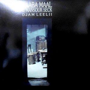 LP / BAABA MAAL & MANSOUR SECK / DJAM LEELII